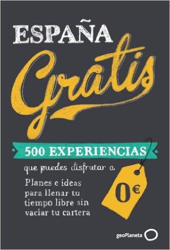 España Gratis. 500 Experiencias a cero euros.